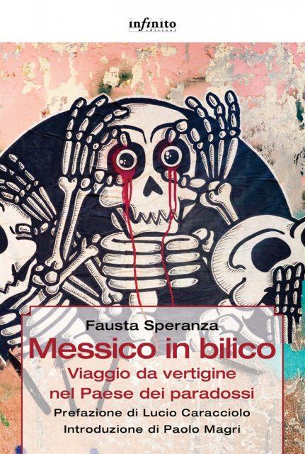 """Il libro """"Messico in bilico. Viaggio da vertigine nel Paese dei paradossi"""" di Fausta Speranza"""